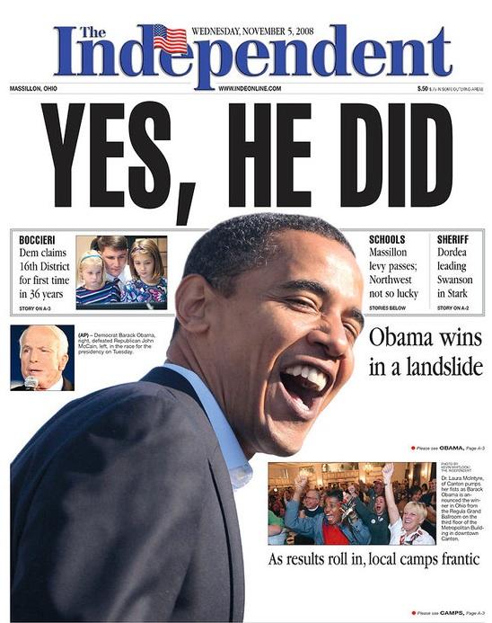 Obama did! (The Independent Nov 4, 2008, headline